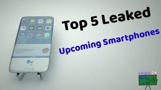 Top 5 Leaked Upcoming Smartphones ||| Future Smartphones.