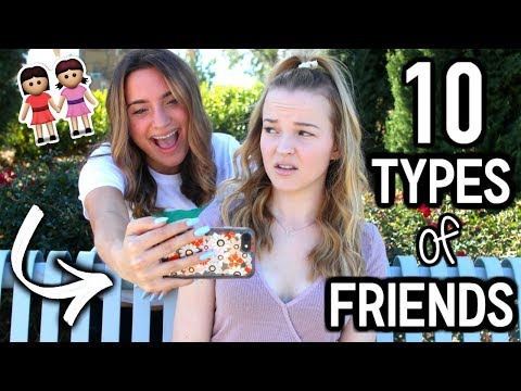 10 Types Of Friends We ALL Have!