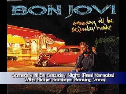 Bon Jovi - Someday I'll Be Saturday Night (Real Karaoke with Richie backing vocal)