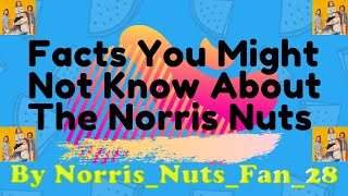 Facts About the Norris Nuts | Super #LEGENDS will already know these | | Norris_Nuts_Fan_28