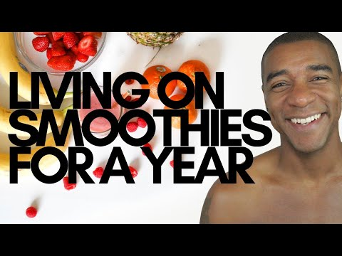 Living On Smoothies For A Year Health Fitness