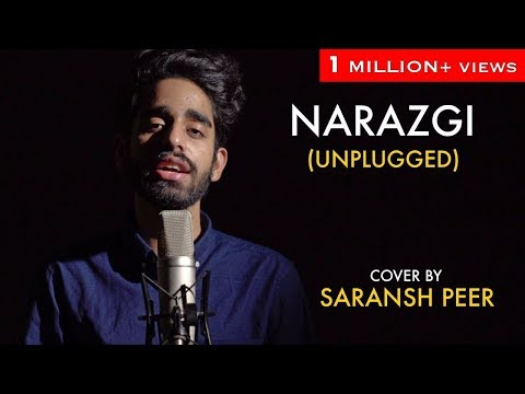 Narazgi - Unplugged Cover By Saransh Peer | Sing Dil Se | Latest Punjabi Songs 2018