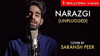 Narazgi - Unplugged cover by Saransh Peer | Sing Dil Se | Latest Punjabi Songs 2018