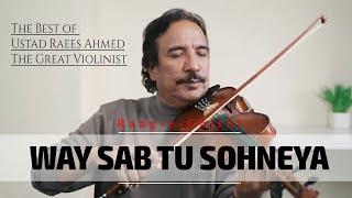 Best Instrumental | Way Sab Tu Sohneya by Ustad Raees Khan Violin 2021