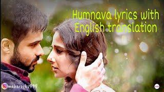 Humnava - Lyrics with English translation||Hamari Adhuri Kahani||Emraan Hashmi,Vidya Balan||Papon||