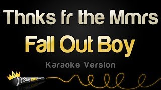 Fall Out Boy - Thnks fr the Mmrs (Karaoke Version)