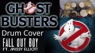 Fall Out Boy - Ghostbusters (I'm Not Afraid) ft. Missy Elliott- Drum Cover