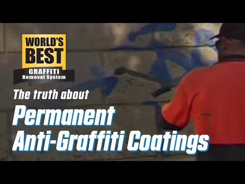 World's Best Graffiti Coating And The Truth About Permanent AntiGraffiti Coatings