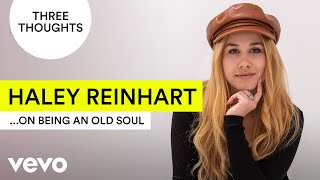 Haley Reinhart - Three Thoughts on...Being an Old Soul