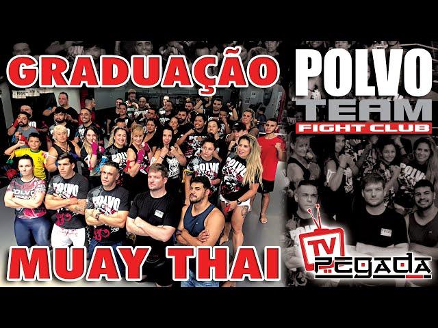 Graduação de Muay Thai Polvo Team - TV Pegada #185