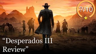 Desperados 3 Review [PS4, Xbox One, & PC] (Video Game Video Review)