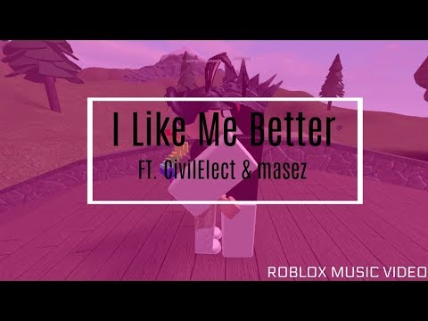 I Like Me Better FT. CivilizedElect|Roblox Music Video ...