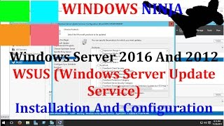 Windows Server 2016 And 2012 - WSUS (Windows Server Update Service) Installation And Configuration
