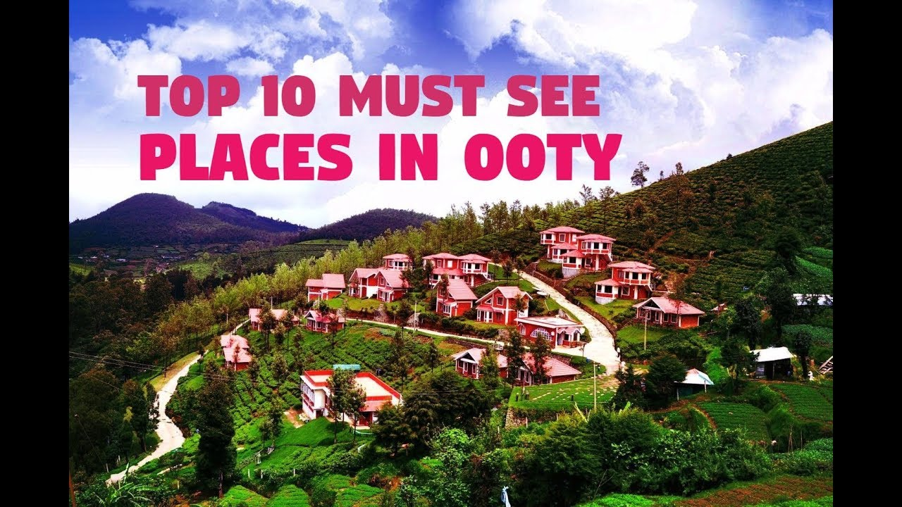 Best Places To Put A Small Tattoo: Top 10 Places To Visit In OOTY