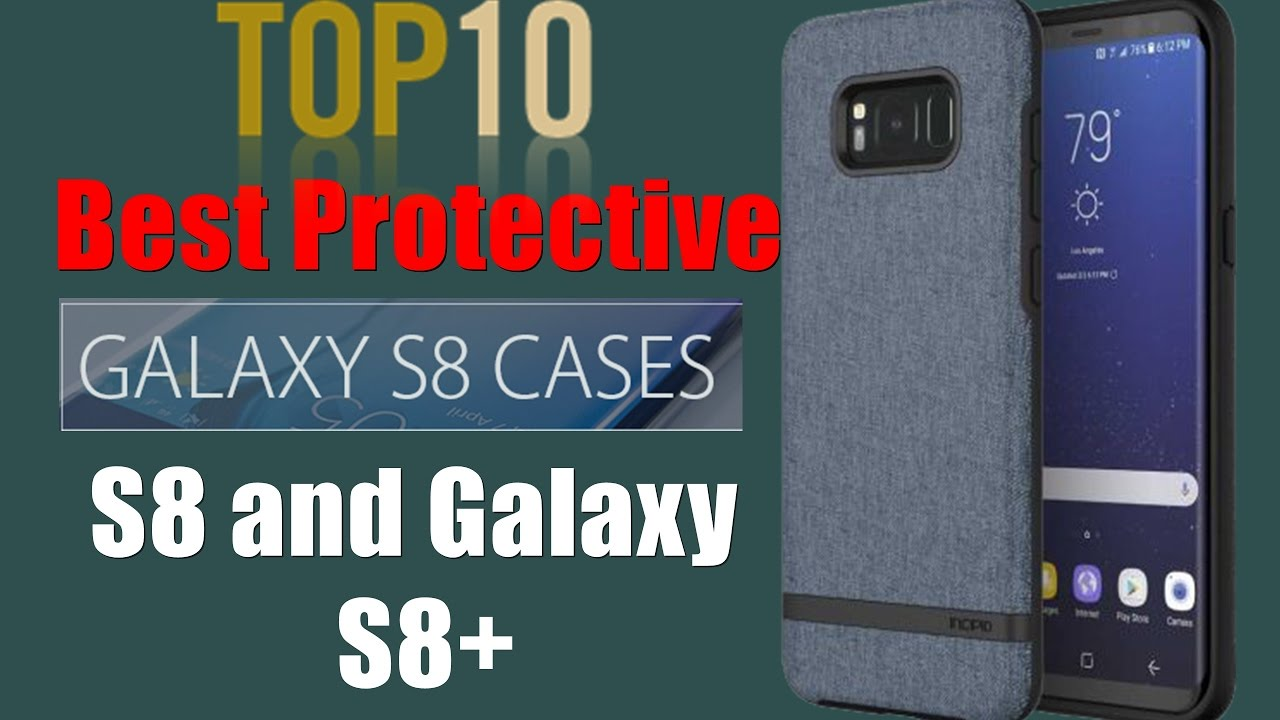 newest f4ae9 9a1ed Top 10 Best Protective Cases for Samsung Galaxy S8 and Galaxy S8+