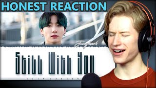 HONEST REACTION to BTS Jungkook Still With You (방탄소년단 정국 Still With You)
