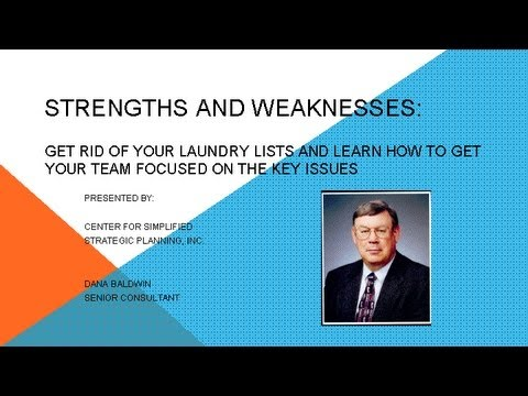 Strengths and Weaknesses: Get rid of your laundry lists and focus! by Dana Baldwin