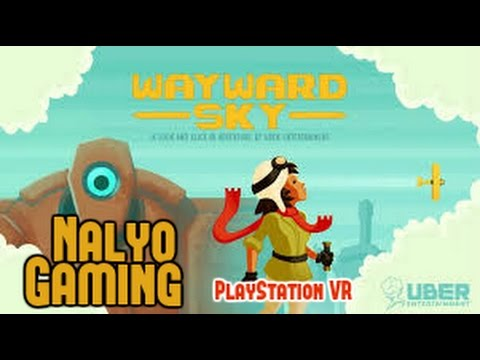 Wayward Sky by Uber Entertainment, PlayStation VR Gameplay Part 1.
