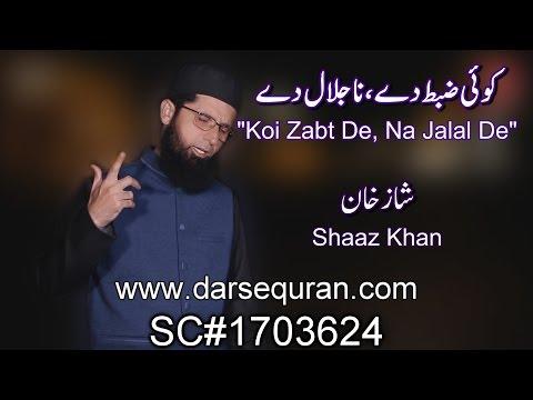 "(SC#1703624) ""Koi Zabt De, Na Jalal De"" - Shaz Khan (Ex-Singer)"