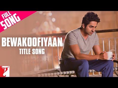 BEWAKOOFIYAAN (Title Song) song lyrics