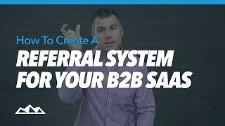 how To Create a Referral System for Your B2B SaaS