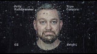 Fritz Kalkbrenner & Ben Böhmer - Bright (Official Audio)