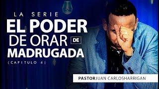 🙏EL PODER DE ORAR DE MAGRUGADA🙏 Cap.4 Pastor Juan Carl...