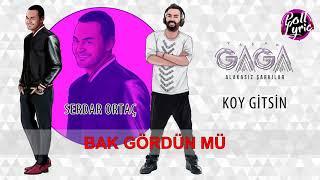 Yaşar Gaga   Koy Gitsin ft Serdar Ortaç Video