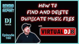 How To Find and Delete Duplicate Music Files - The Rewind Report  w/ DJ Michael Joseph e160 #DJNTV
