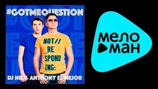 NEW 2015 - DJ Nil & Anthony El Mejor - #GOTMEQUESTION