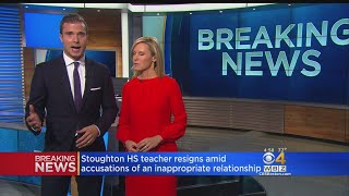 Stoughton Teacher Resigns After Accusation Of 'Inappropriate Sexual Relationship' With Student