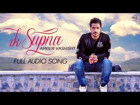 Ik Supna (Full Audio Song) | Amber Vashisht | Latest Punjabi Song 2016 | Speed Records