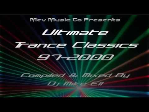 Ultimate Trance Classics 97-2001 Mixed By Dj Mike Ell For Mev Music Co