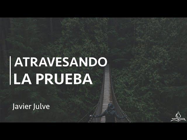 Atravesando la prueba - Javier Julve