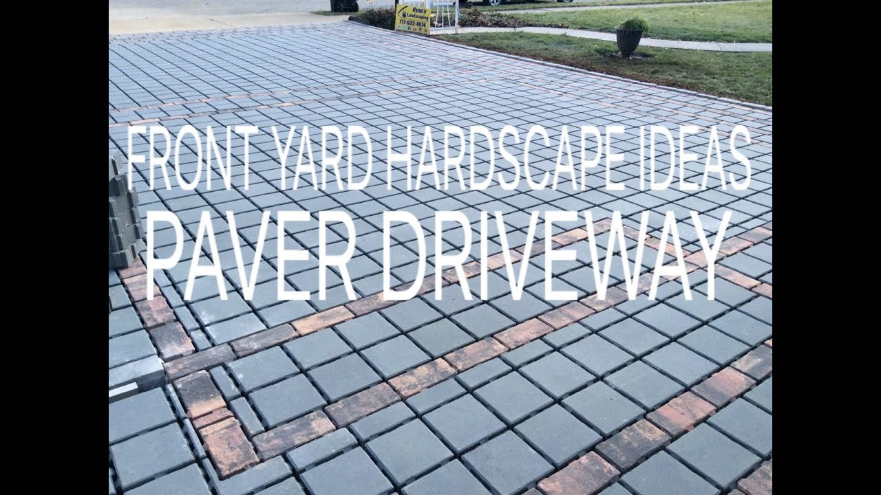 Front Yard Hardscape Ideas Part - 42: Front Yard Hardscape Ideas For Installing A Permeable Paver Driveway -  Ryanu0027s Landscaping 7176324074 - YouTube
