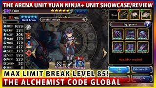 The Mysterious Arena Unit Yuan Ninja+ Max Limit Break Lv85 Unit Showcase (The Alchemist Code)