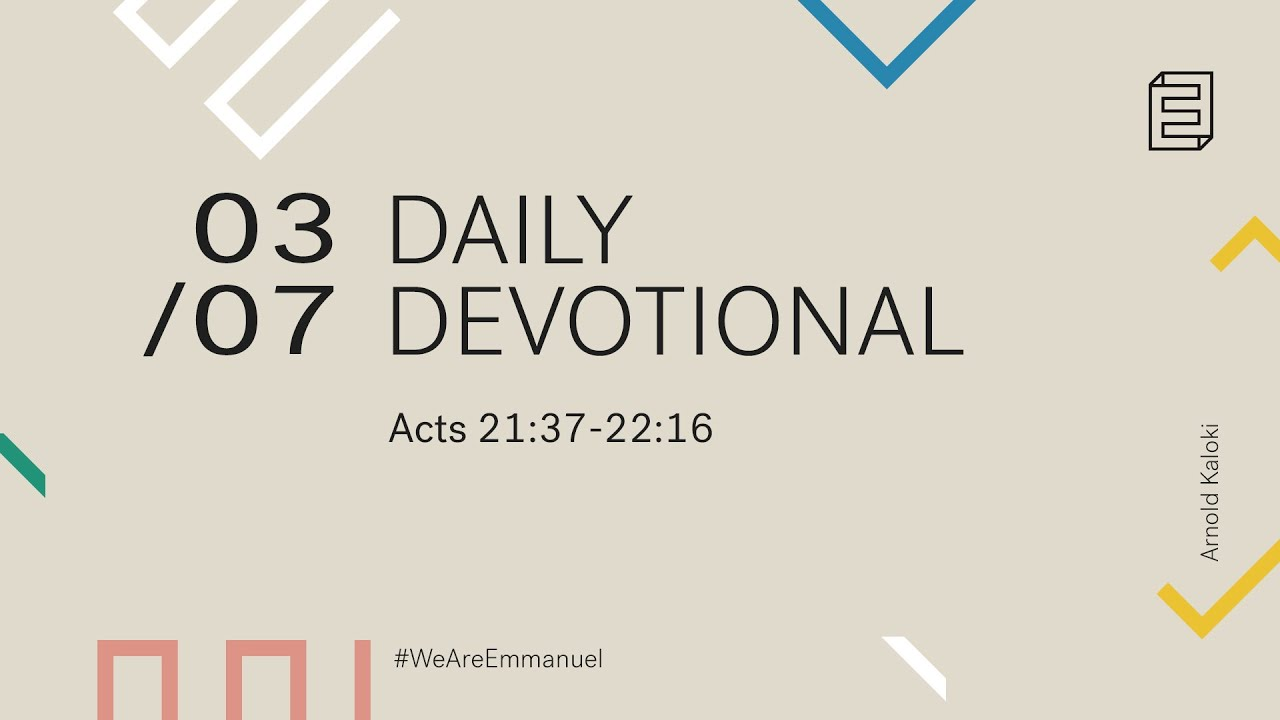 Daily Devotion with Arnold Kaloki // Acts 21:37-22:16 Cover Image