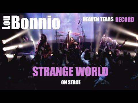 LOU BONNIO '' STRANGE WORLD '' Vidéo clip In LIVE