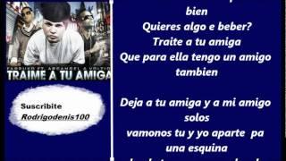Traime a tu amiga remix con letra - Farruko Ft. Arcángel y Julio Voltio