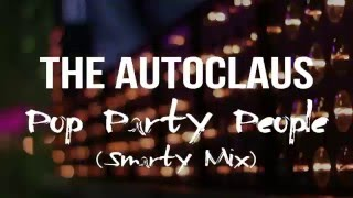 Pop Party People (Smarty Mix) by The AutoClaus