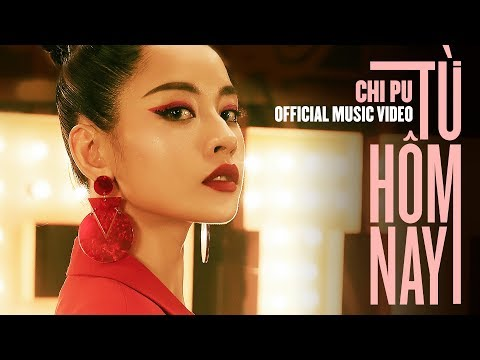 Chi Pu | TỪ HÔM NAY (Feel Like Ooh) - Official Music Video (치푸)
