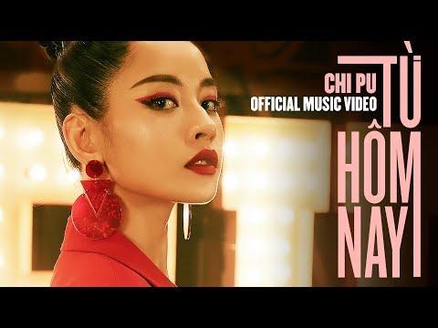 Chi Pu | TU HOM NAY (Feel Like Ooh) - Official Music Video (??)