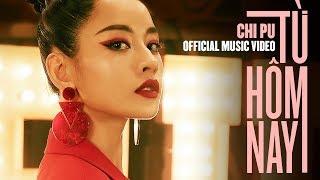 MV Từ Hôm Nay - Chi Pu Full HD