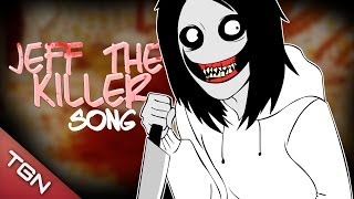 JEFF THE KILLER SONG BY ITOWNGAMEPLAY