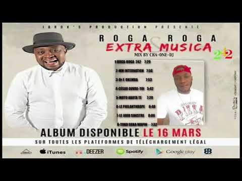 ROGA ROGA  et EXTRA MUSICA NOUVEAUTÉ 2018  242  VOL1 53MINUTES DE PLAISIR @ CHA ONE DJ