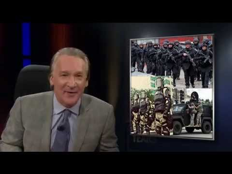 Bill Maher on Militarization of Police, Police Aggression, and Conservative Hypocricy