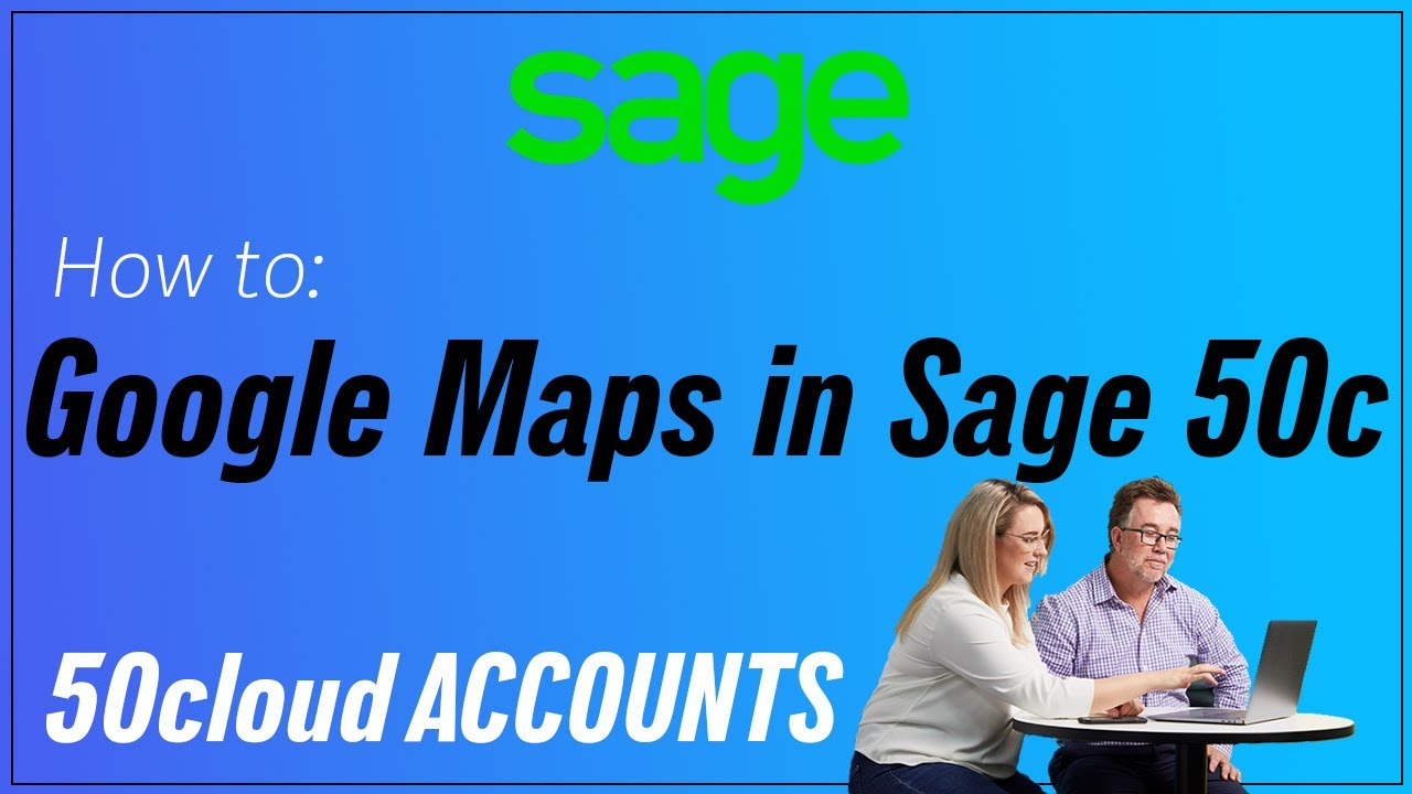 Sage 50cloud Accounts (UK) - Google Maps