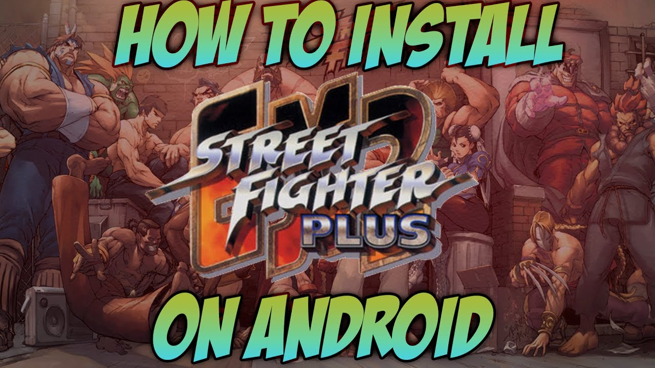 How To Play Street Fighter EX2 Plus On Android