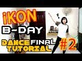 iKON B DAY DANCE TUTORIAL MIRRORED Part 2 FINAL Step by Step TAMA CHANN