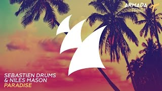 Sebastien Drums & Niles Mason - Paradise (Rob & Jack Radio Edit)